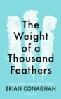 Image for The weight of a thousand feathers