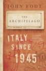 Image for The Archipelago : Italy Since 1945