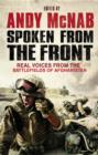Image for Spoken from the front: real voices from the battlefields of Afghanistan