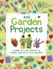 Image for RHS garden projects: loads of fun things to make and do in the garden.