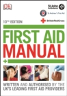 Image for First aid manual  : the authorised manual of St John Ambulance, St Andrews First Aid and the British Red Cross