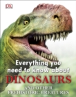 Image for Everything you need to know about dinosaurs and other prehistoric creatures
