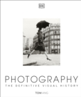 Image for Photography  : the definitive visual history