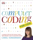 Image for Computer coding for kids  : a unique step-by-step visual guide, from binary code to building games