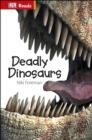 Image for Deadly dinosaurs