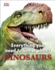 Image for Everything You Need to Know about Dinosaurs.