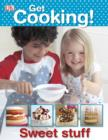 Image for Get Cooking! Sweet Stuff.