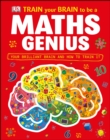 Image for Train your brain to be a maths genius
