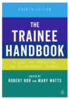 Image for The trainee handbook  : a guide for counselling and psychotherapy trainees