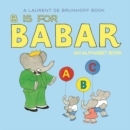 Image for B is for Babar  : an alphabet book