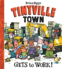 Image for Tinyville Town gets to work!