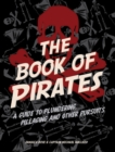 Image for The book of pirates: a guide to plundering, pillaging, and other pursuits