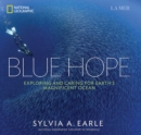 Image for Blue hope  : exploring and caring for Earth's magnificent ocean