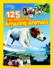 Image for 125 true stories of amazing animals