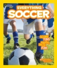 Image for Everything Soccer : Score Tons of Photos, Facts, and Fun
