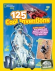 Image for 125 cool inventions  : supersmart machines and wacky gadgets you never knew you wanted!