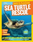Image for Mission - sea turtle rescue  : all about sea turtles and how to save them