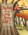 Image for Big Red and the Little Bitty Wolf  : a story about bullying