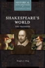 Image for Shakespeare's world: the tragedies: a historical exploration of literature