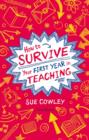 Image for How to survive your first year in teaching