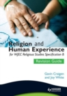 Image for Religion and human experience for WJEC religious studies specification B: Revision guide