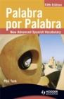 Image for Palabra por palabra  : a new advanced Spanish vocabulary