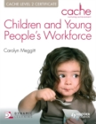 Image for Children and young people's workforce  : CACHE level 2 certificate
