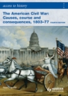Image for The American Civil War: causes, courses and consequences