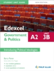 Image for Edexcel A2 government & politics student unit guideUnit 3(B),: Introducing political ideologies