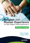 Image for Religion and human experience for WJEC religious studies specification B.: (Revision guide)