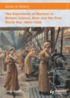 Image for The experience of warfare in Britain: Crimea, Boer and the First World War 1854-1929