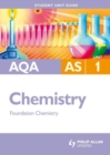 Image for AQA AS chemistry.: (Foundation chemistry) : Unit 1,