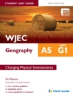 Image for WJEC AS geography.: (Student unit guide) : Unit G1,