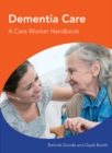 Image for Dementia care: a care worker handbook