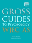 Image for Gross guides to psychology.: (WJEC AS)