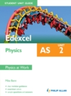 Image for Edexcel AS physics.: (Physics at work) : Unit 2,