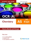 Image for OCR(A) AS chemistry.: (Atoms, bonds and groups) : Unit F321,