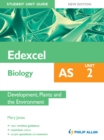 Image for Edexcel AS biology.: (Development, plants and the environment) : Unit 2,