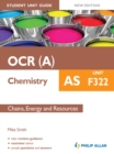 Image for OCR(A) AS chemistry.: (Chains, energy and resources) : Unit F322,