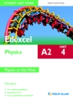 Image for Edexcel A2 physics.: (Physics on the move) : Unit 4,
