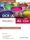 Image for OCR(A) A2 chemistry.: (Rings, polymers and analysis) : Unit F324,