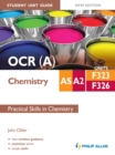 Image for OCR(A) AS/A2 chemistry.: (Practical skills in chemistry) : Units F323 and F326,