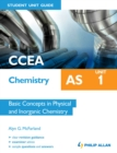 Image for CCEA AS chemistry.: (Basic concepts in physical and inorganic chemistry) : Unit 1,