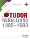 Image for Tudor rebellions 1485-1603
