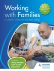Image for Working with families in children's centres and early years settings