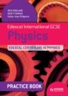 Image for Edexcel international GCSE physics: Edexcel certificate in physics. (Practice book)