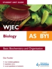Image for WJEC AS biology.: (Student unit guide) : Unit BY1,
