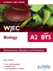 Image for WJEC A2 biology student unit guide: unit BY5 environment, genetics and evolution