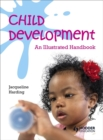 Image for Child development  : an illustrated handbook