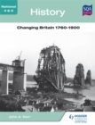 Image for National 4 & 5 history: Changing Britain, 1760-1900